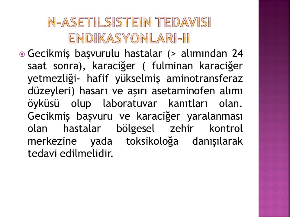 N-asetilsistein tedavisi ENDIKASYONLARI-II