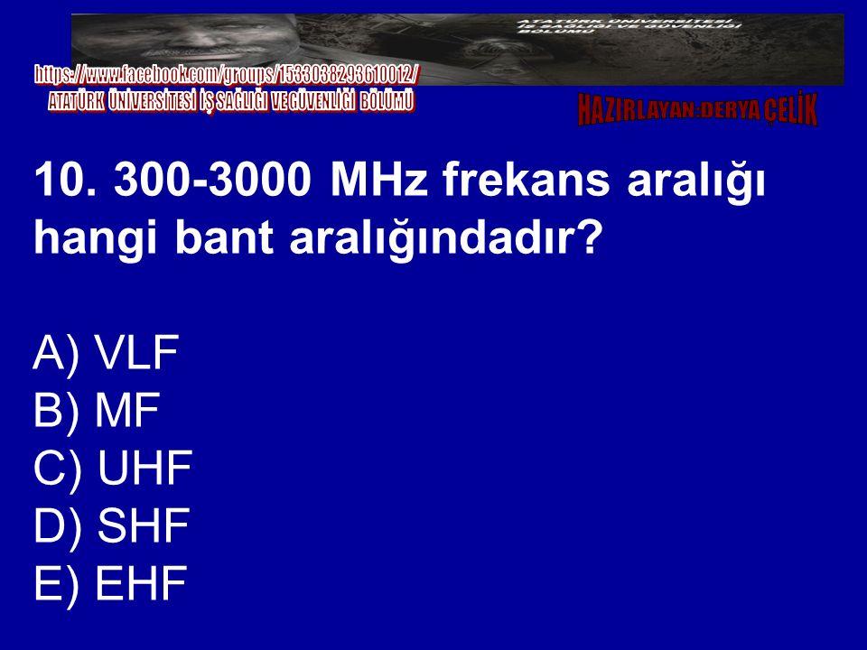 10. 300-3000 MHz frekans aralığı hangi bant aralığındadır