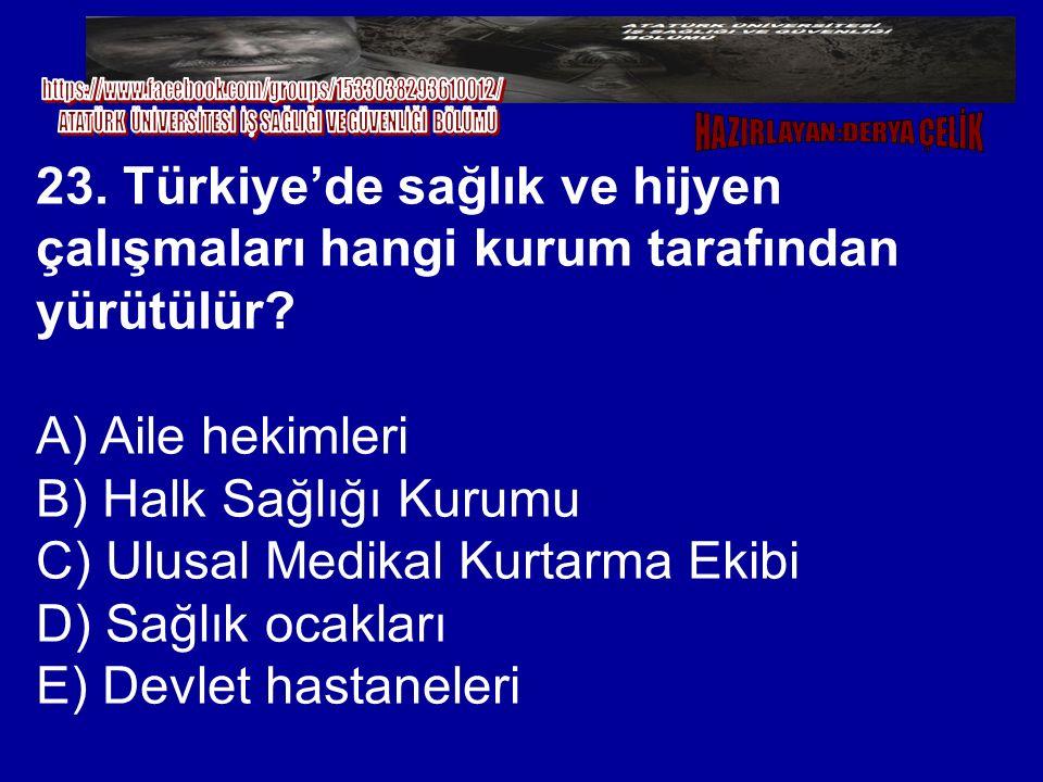 23. Türkiye'de sağlık ve hijyen çalışmaları hangi kurum tarafından