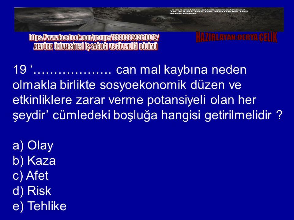a) Olay b) Kaza c) Afet d) Risk e) Tehlike