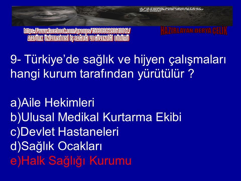 b)Ulusal Medikal Kurtarma Ekibi c)Devlet Hastaneleri d)Sağlık Ocakları