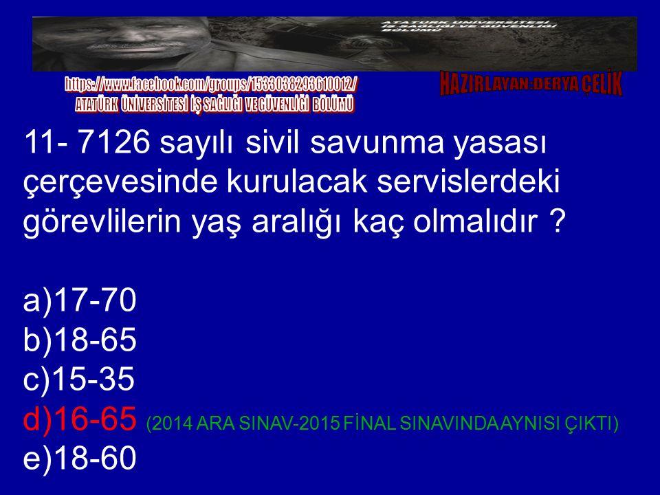 d)16-65 (2014 ARA SINAV-2015 FİNAL SINAVINDA AYNISI ÇIKTI) e)18-60
