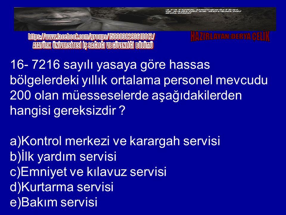 a)Kontrol merkezi ve karargah servisi b)İlk yardım servisi