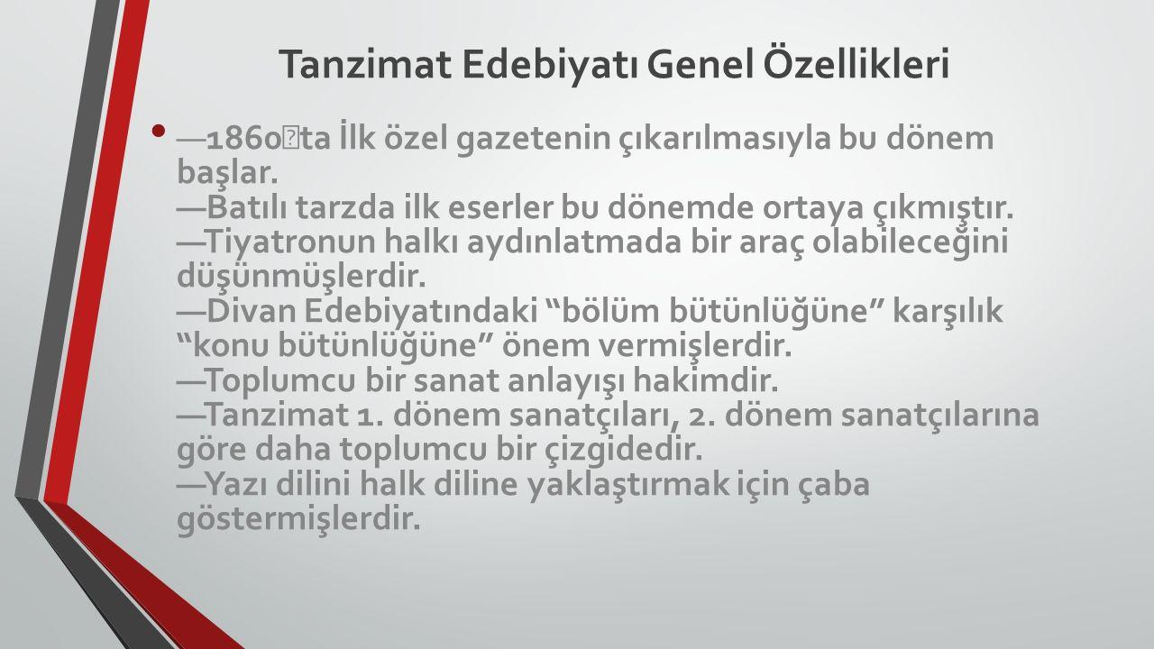 Tanzimat Edebiyatı Genel Özellikleri