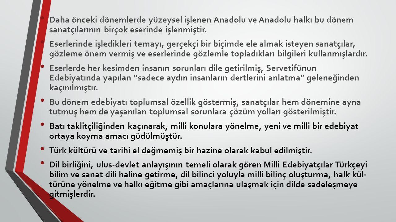 Daha önceki dönemlerde yüzeysel işlenen Anadolu ve Anadolu halkı bu dönem sanatçılarının birçok eserinde işlenmiştir.