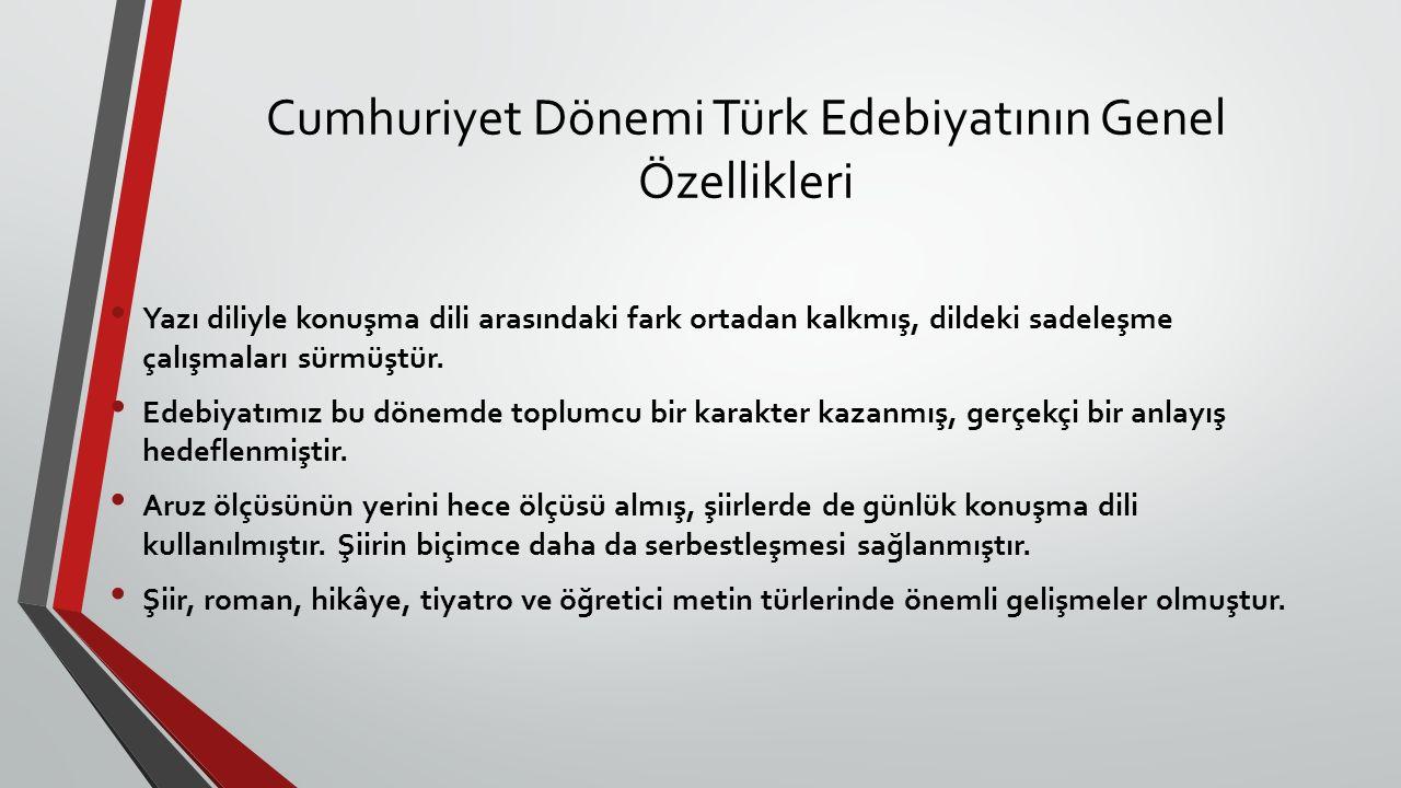 Cumhuriyet Dönemi Türk Edebiyatının Genel Özellikleri