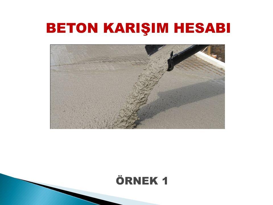 BETON KARIŞIM HESABI ÖRNEK 1