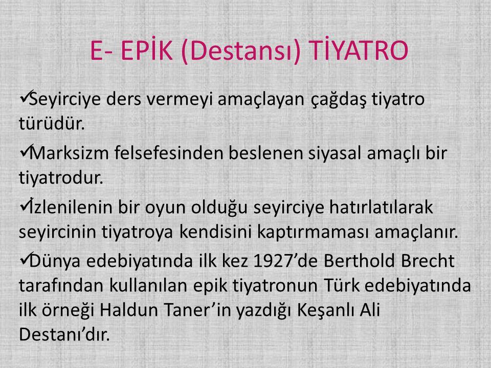 E- EPİK (Destansı) TİYATRO