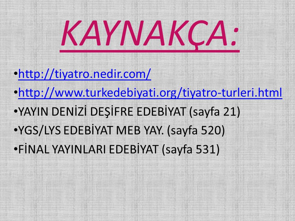 KAYNAKÇA: http://tiyatro.nedir.com/