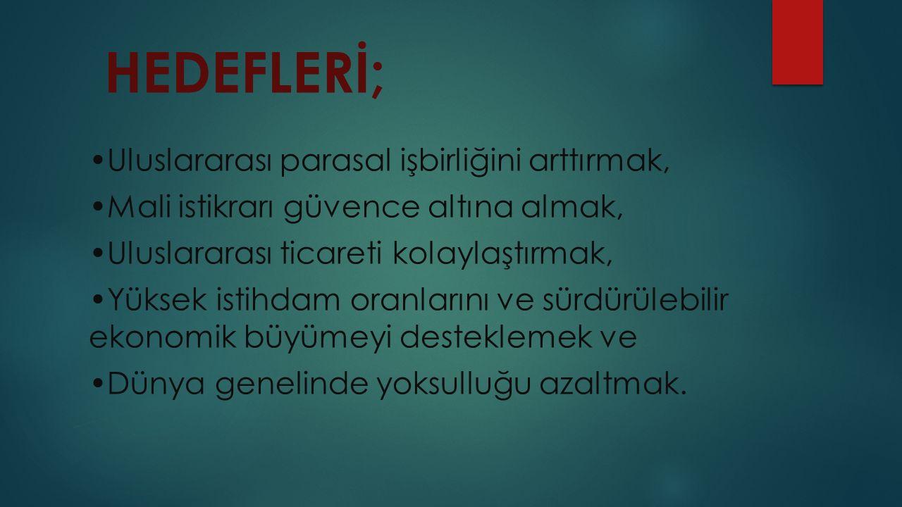 HEDEFLERİ;