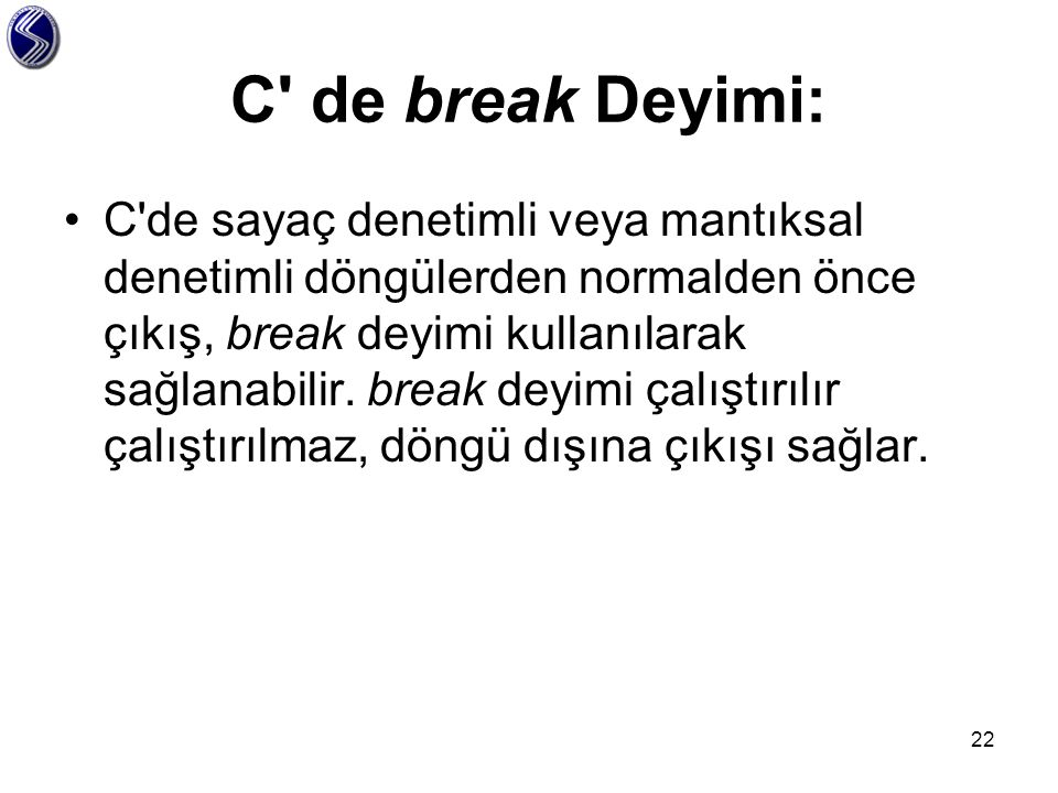 C de break Deyimi: