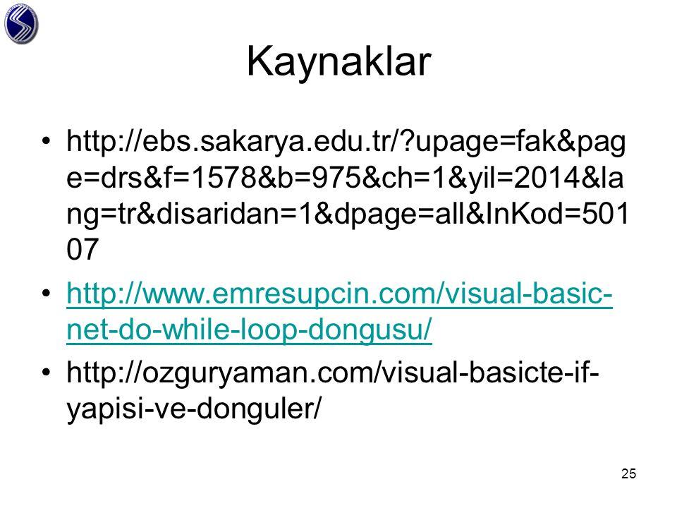 Kaynaklar http://ebs.sakarya.edu.tr/ upage=fak&page=drs&f=1578&b=975&ch=1&yil=2014&lang=tr&disaridan=1&dpage=all&InKod=50107.