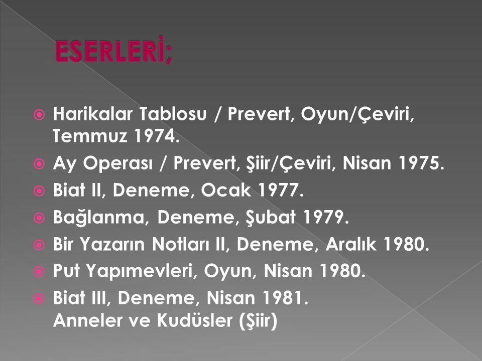 ESERLERİ; Harikalar Tablosu / Prevert, Oyun/Çeviri, Temmuz 1974.