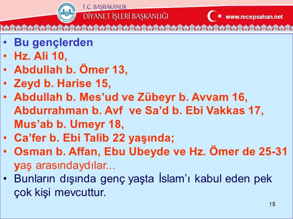 Ca'fer b. Ebi Talib 22 yaşında;