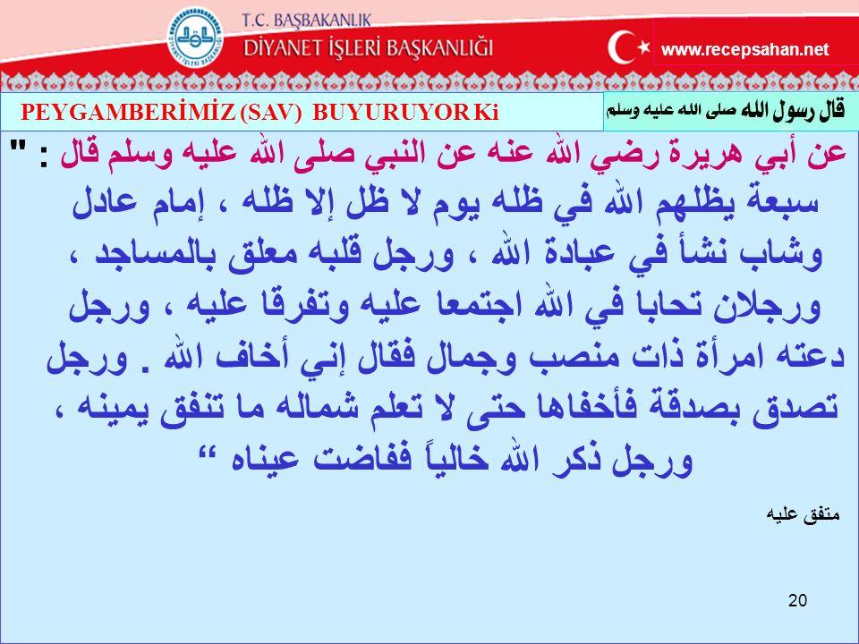 www.recepsahan.net PEYGAMBERİMİZ (SAV) BUYURUYOR Ki.