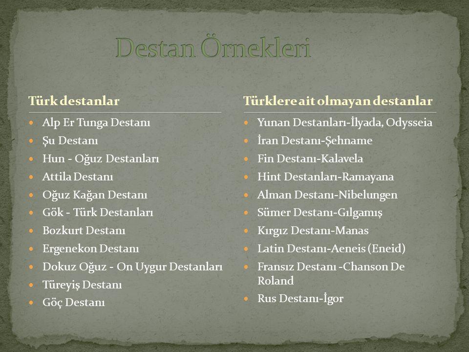 Destan Örnekleri Türk destanlar Türklere ait olmayan destanlar