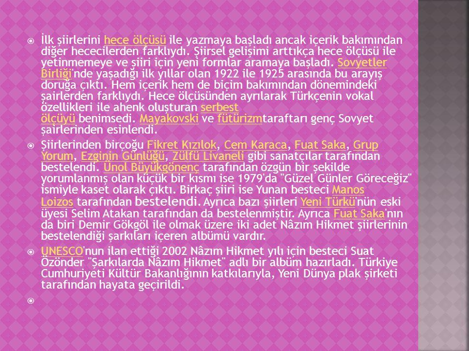 İlk şiirlerini hece ölçüsü ile yazmaya başladı ancak içerik bakımından diğer hececilerden farklıydı. Şiirsel gelişimi arttıkça hece ölçüsü ile yetinmemeye ve şiiri için yeni formlar aramaya başladı. Sovyetler Birliği nde yaşadığı ilk yıllar olan 1922 ile 1925 arasında bu arayış doruğa çıktı. Hem içerik hem de biçim bakımından dönemindeki şairlerden farklıydı. Hece ölçüsünden ayrılarak Türkçenin vokal özellikleri ile ahenk oluşturan serbest ölçüyü benimsedi. Mayakovski ve fütürizmtaraftarı genç Sovyet şairlerinden esinlendi.