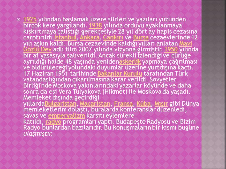 1925 yılından başlamak üzere şiirleri ve yazıları yüzünden birçok kere yargılandı. 1938 yılında orduyu ayaklanmaya kışkırtmaya çalıştığı gerekçesiyle 28 yıl dört ay hapis cezasına çarptırıldı.İstanbul, Ankara, Çankırı ve Bursa cezaevlerinde 12 yılı aşkın kaldı.