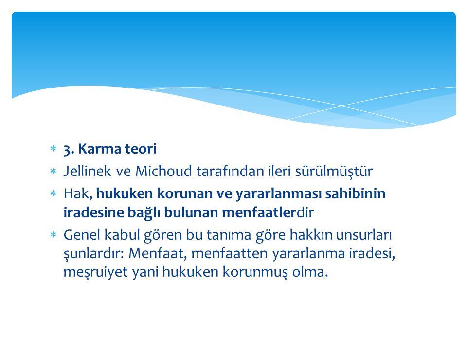 3. Karma teori Jellinek ve Michoud tarafından ileri sürülmüştür.