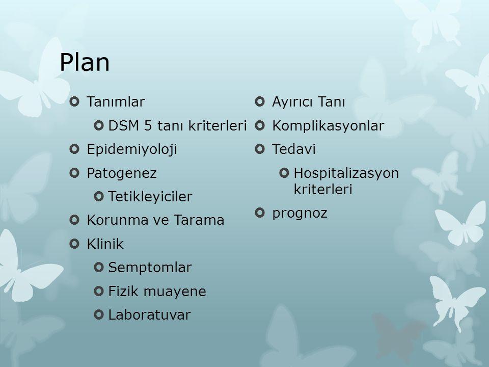 Plan Tanımlar Ayırıcı Tanı DSM 5 tanı kriterleri Komplikasyonlar
