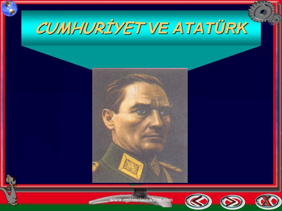 CUMHURİYET VE ATATÜRK www.egitimcininadresi.com
