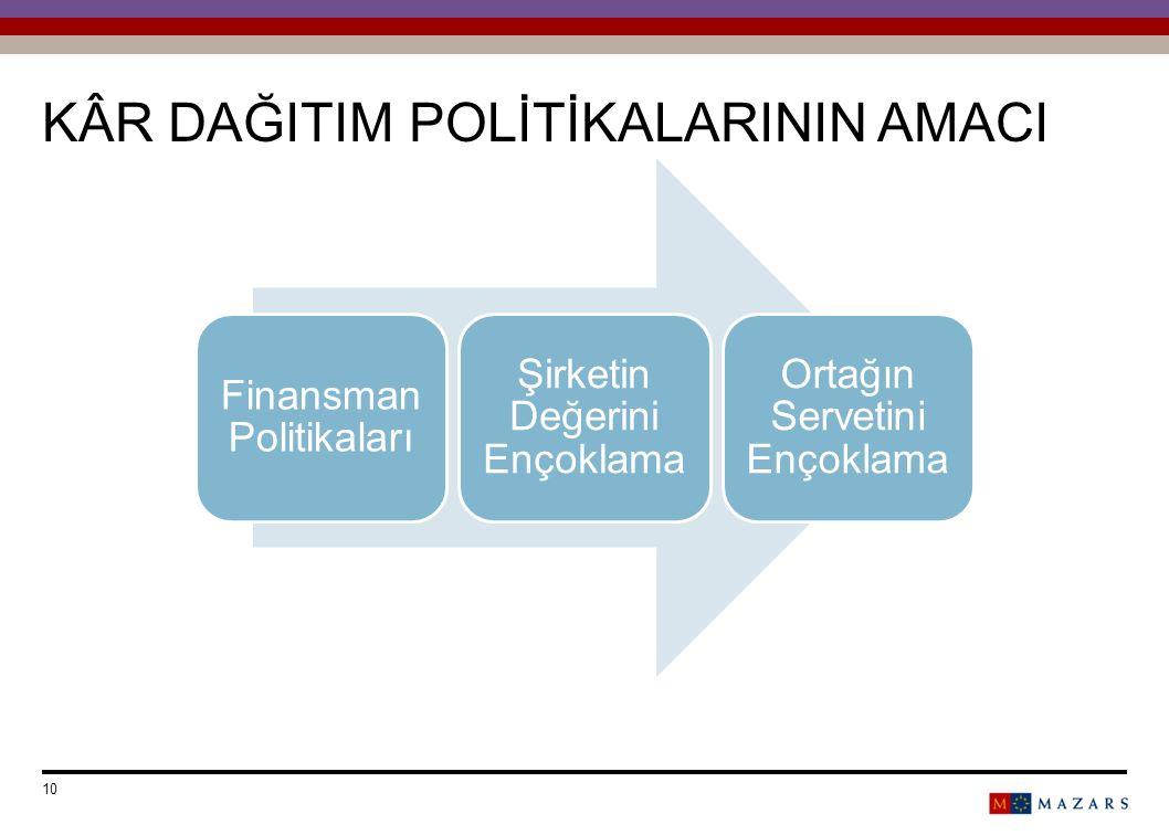 KÂR DAĞITIM POLİTİKALARININ AMACI