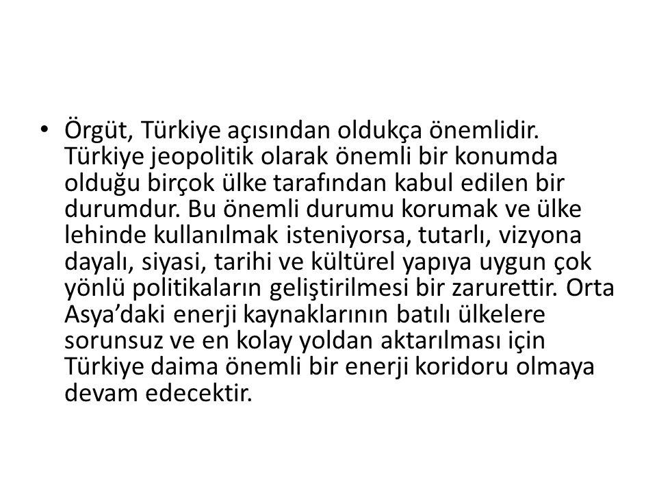 Örgüt, Türkiye açısından oldukça önemlidir