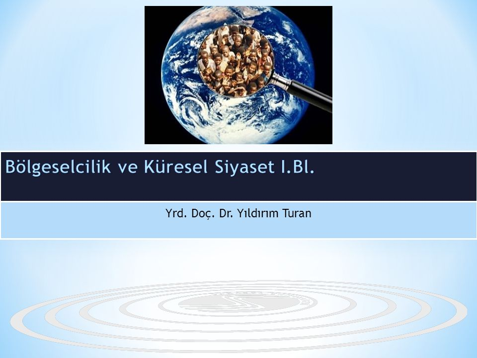 Bölgeselcilik ve Küresel Siyaset I.Bl.