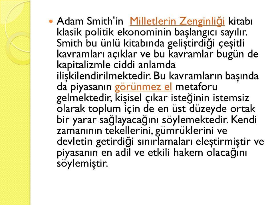 Adam Smith in Milletlerin Zenginliği kitabı klasik politik ekonominin başlangıcı sayılır.