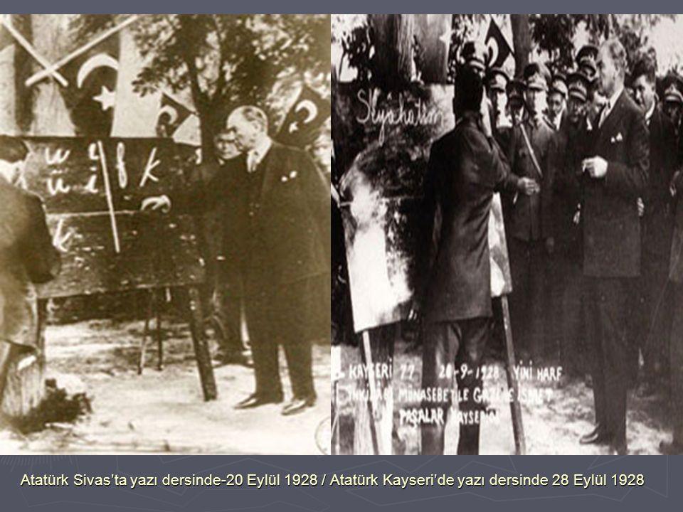 Atatürk Sivas'ta yazı dersinde-20 Eylül 1928 / Atatürk Kayseri'de yazı dersinde 28 Eylül 1928