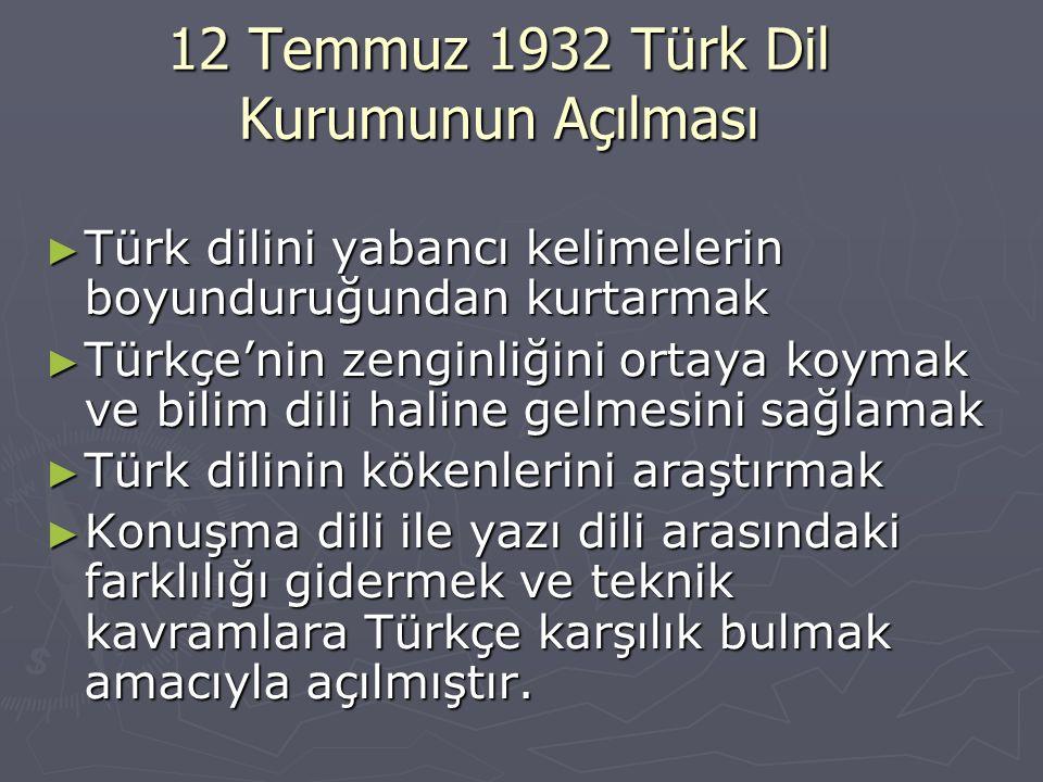 12 Temmuz 1932 Türk Dil Kurumunun Açılması