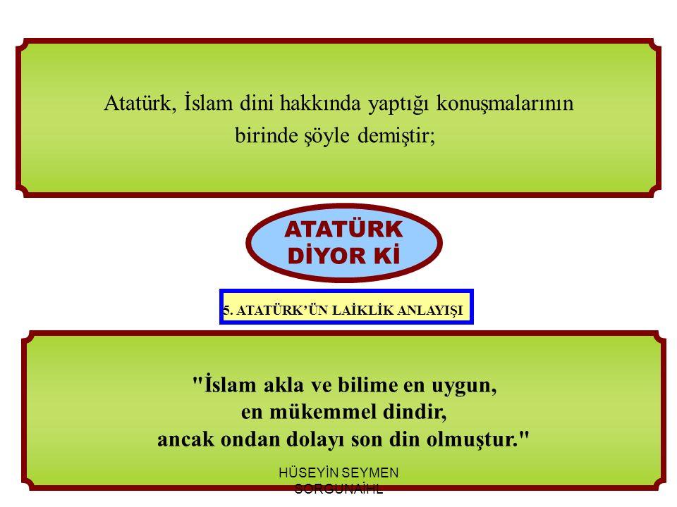 İslam akla ve bilime en uygun, ancak ondan dolayı son din olmuştur.