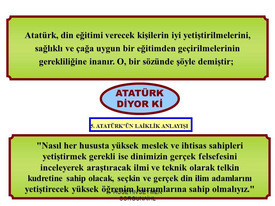 Atatürk, din eğitimi verecek kişilerin iyi yetiştirilmelerini,