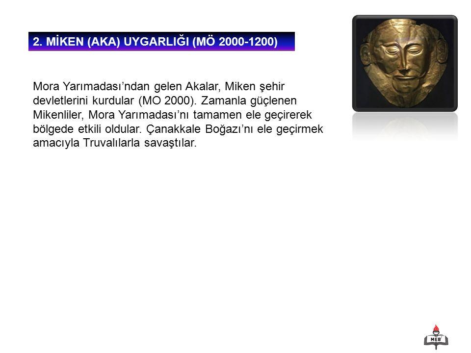 2. MİKEN (AKA) UYGARLIĞI (MÖ 2000-1200)
