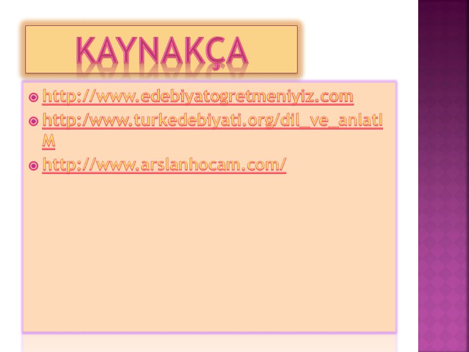 KAYNAKÇA http://www.edebiyatogretmeniyiz.com