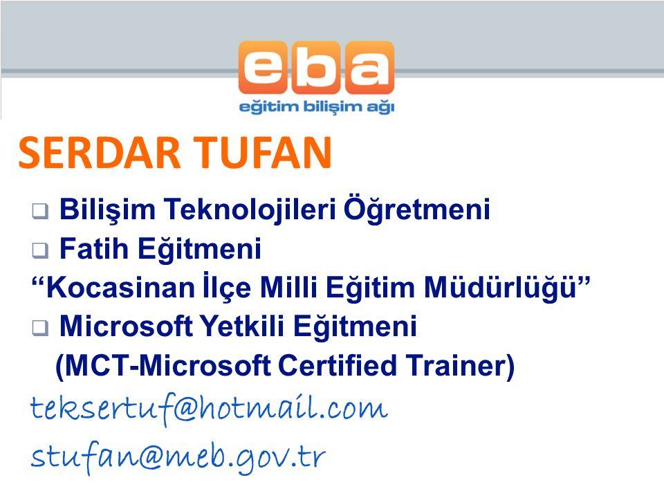SERDAR TUFAN teksertuf@hotmail.com stufan@meb.gov.tr