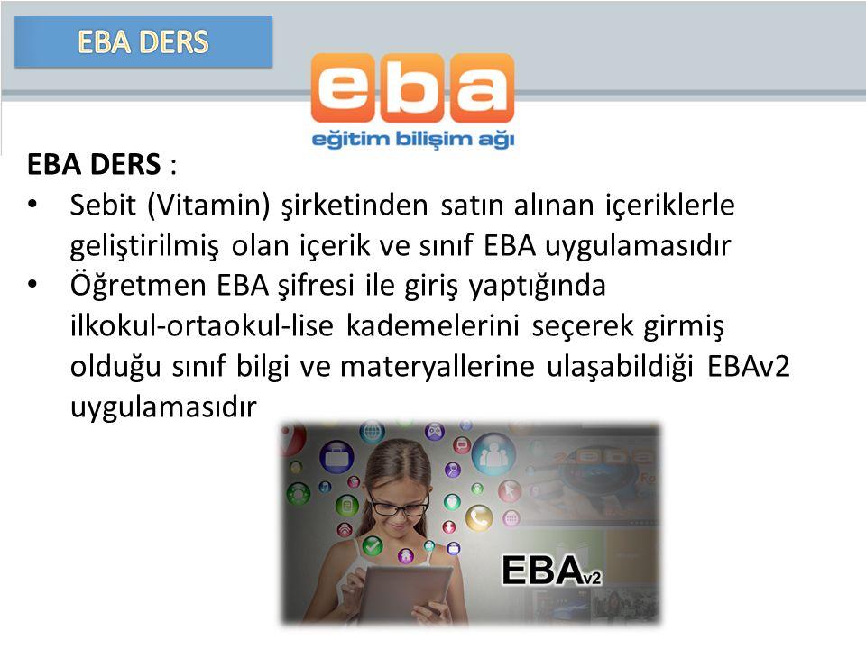 EBA DERS EBA DERS : Sebit (Vitamin) şirketinden satın alınan içeriklerle geliştirilmiş olan içerik ve sınıf EBA uygulamasıdır.