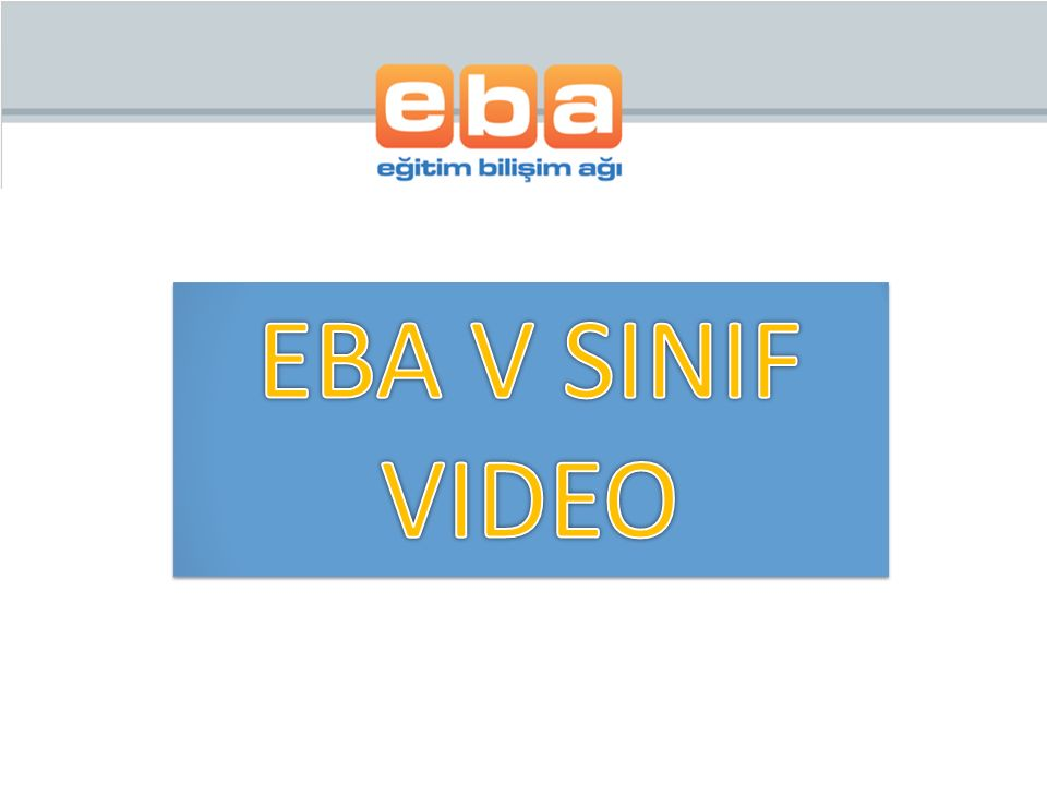 EBA V SINIF VIDEO