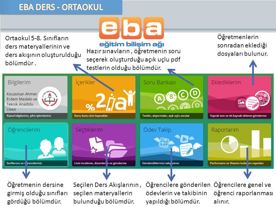 EBA DERS - ORTAOKUL Ortaokul 5-8. Sınıfların ders materyallerinin ve ders akışının oluşturulduğu bölümdür .