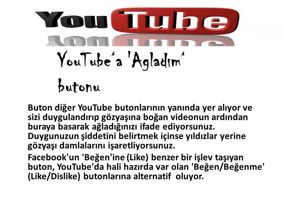 YouTube'a Agladım' butonu