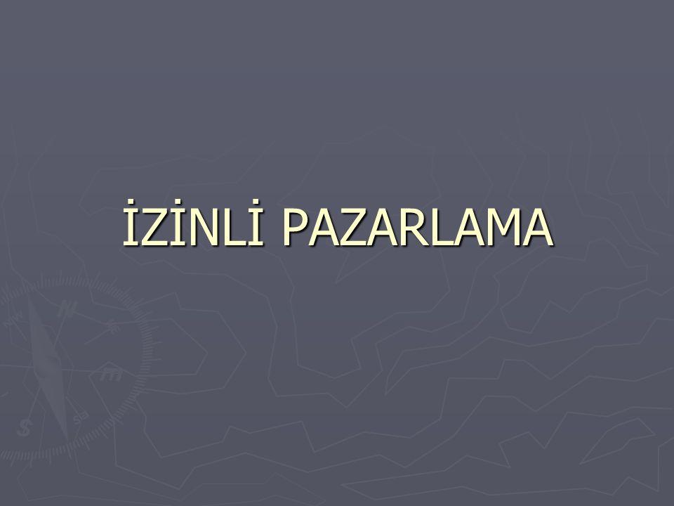 İZİNLİ PAZARLAMA