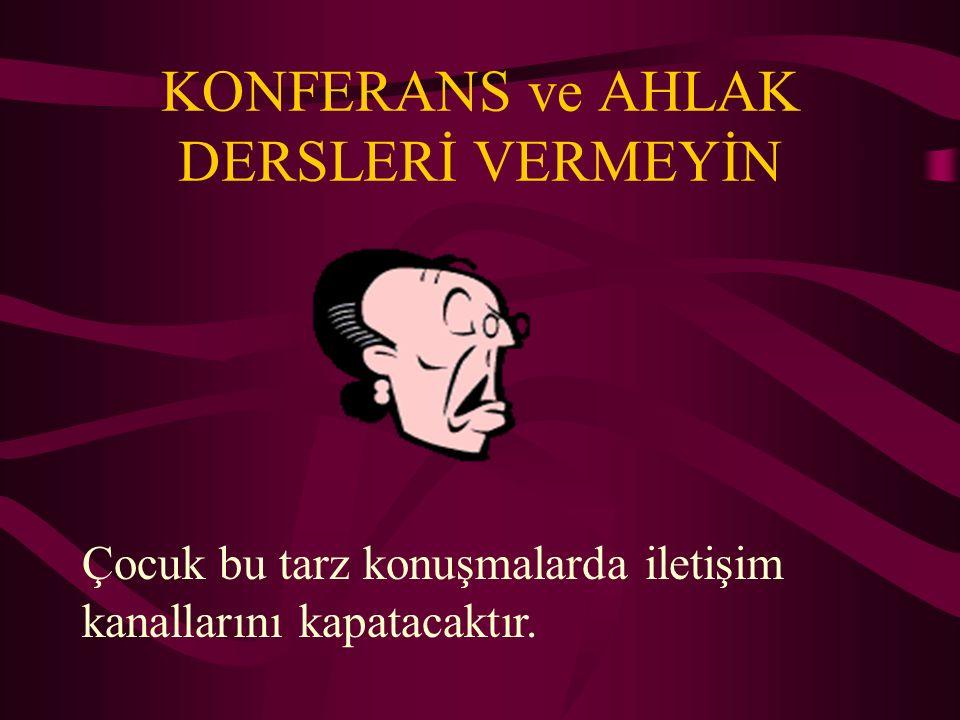 KONFERANS ve AHLAK DERSLERİ VERMEYİN