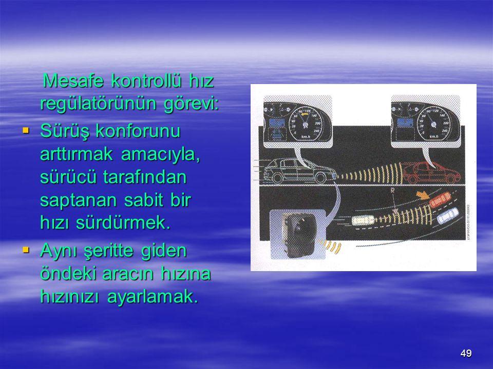 Mesafe kontrollü hız regülatörünün görevi: