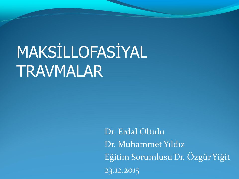 MAKSİLLOFASİYAL TRAVMALAR