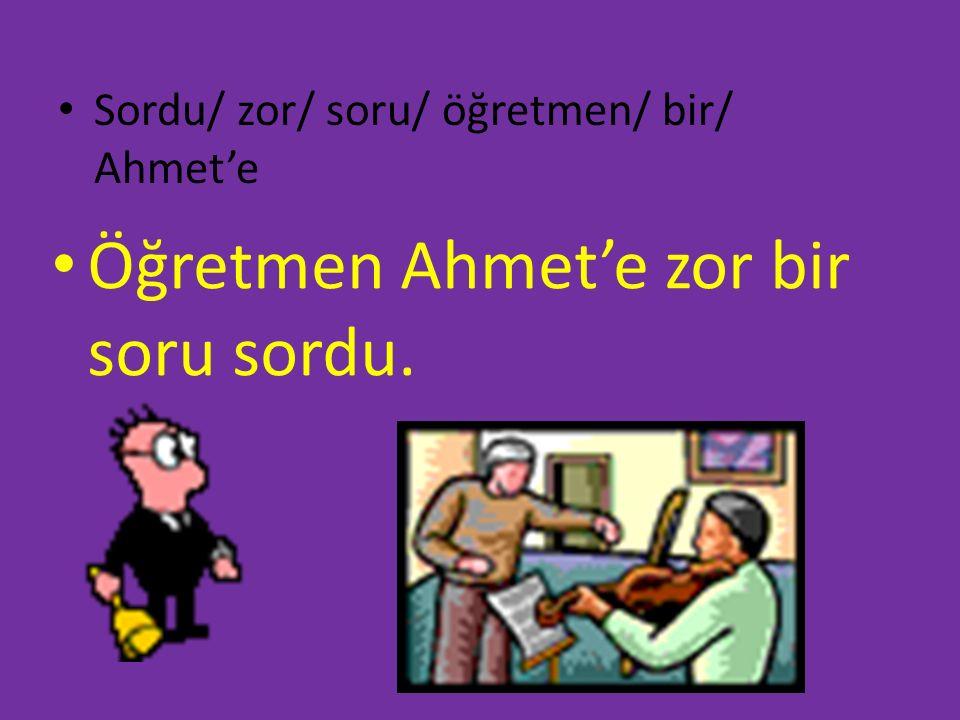Öğretmen Ahmet'e zor bir soru sordu.