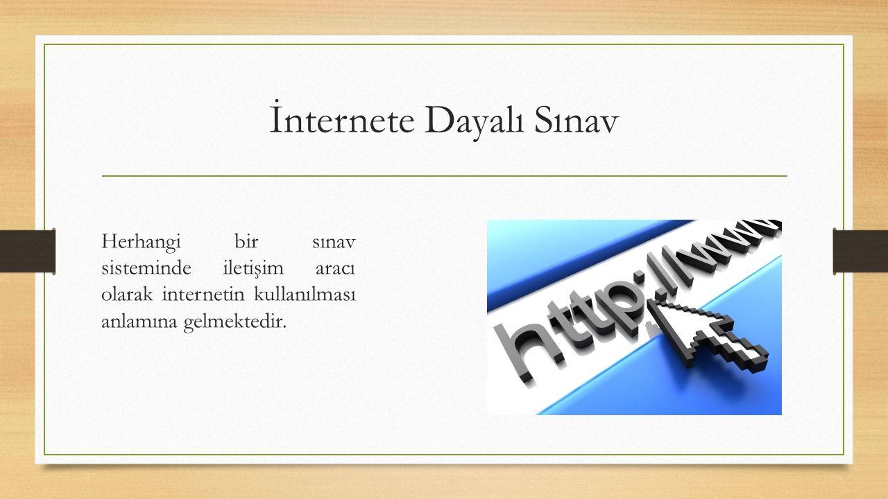 İnternete Dayalı Sınav