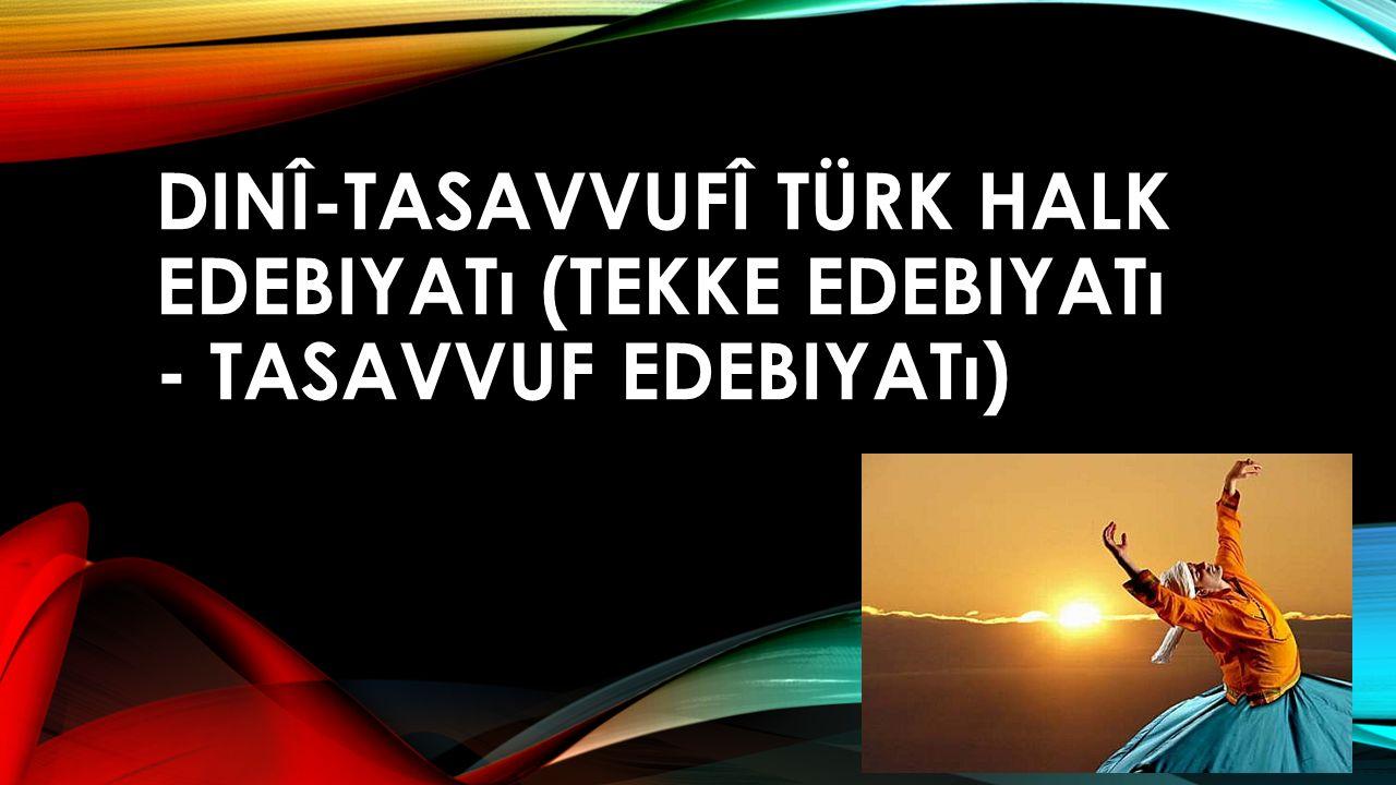 Dinî-Tasavvufî Türk Halk Edebiyatı (Tekke Edebiyatı - Tasavvuf Edebiyatı)