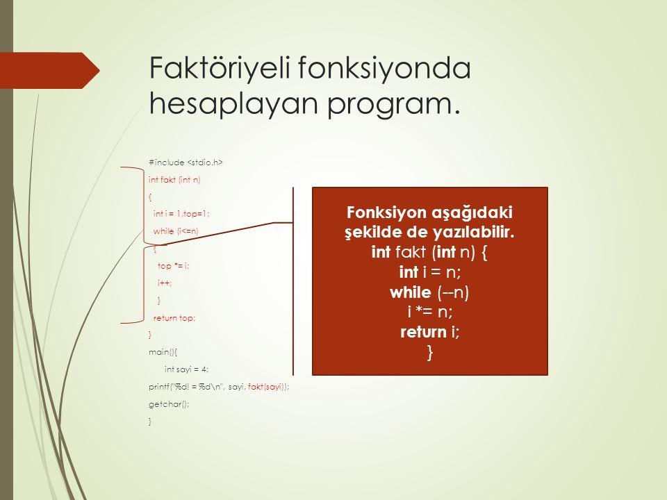 Faktöriyeli fonksiyonda hesaplayan program.