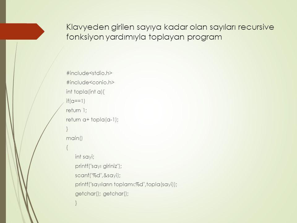 Klavyeden girilen sayıya kadar olan sayıları recursive fonksiyon yardımıyla toplayan program