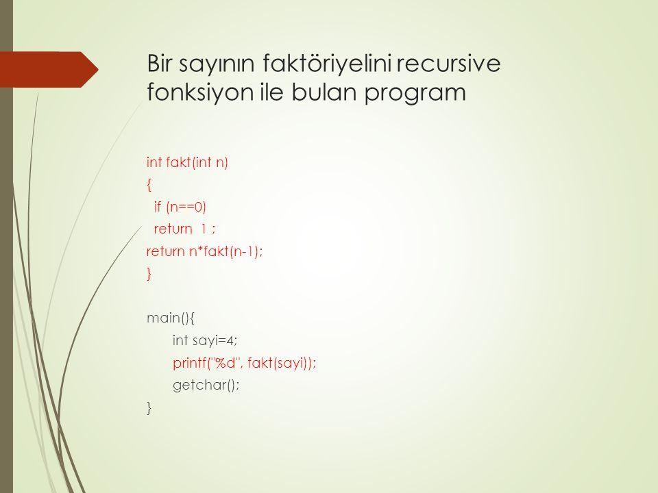 Bir sayının faktöriyelini recursive fonksiyon ile bulan program